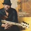 """Dwayne """"Smitty"""" Smith - 201 Lynwood"""