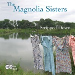 Magnolia Sisters - Bon Temps Rouler