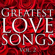 Greatest Love Songs, Vol. 2 - Be My Valentine