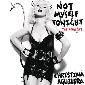 Not Myself Tonight (DJ Paulo Remix) - Single Mp3 Download