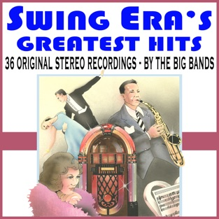 Swing Era's Greatest Hits – The Big Bands – Various Artists