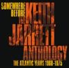Somewhere Before: The Keith Jarrett Anthology - The Atlantic Years (1968-1975) ジャケット写真