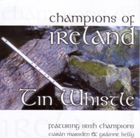 Champions of Ireland - Tin Whistle by Ciaran Marsden & Grainne Kelly on Apple Music