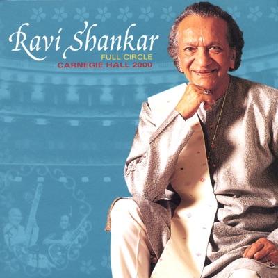 Full Circle: Carnegie Hall 2000 (Live) - Ravi Shankar