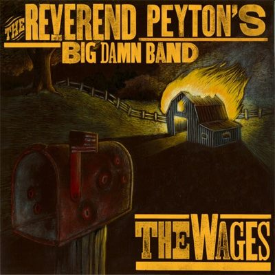 The Wages - The Reverend Peyton's Big Damn Band album