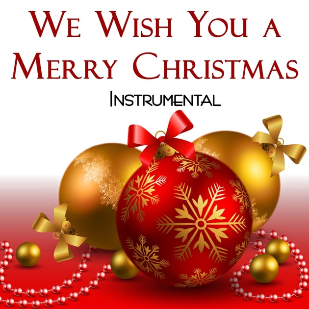 We Wish You a Merry Christmas Instrumental - Single by Il ...