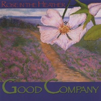 Rose In the Heather by Good Company on Apple Music