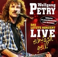 Das letzte Konzert - Einfach geil! (Live) - Wolfgang Petry