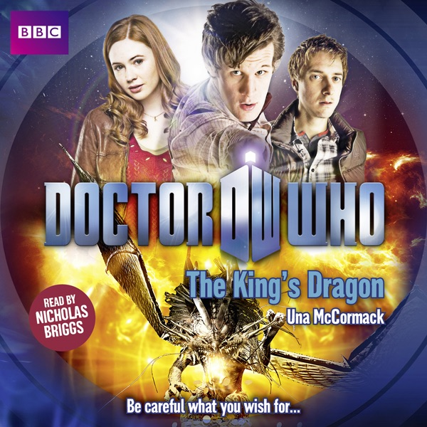 Doctor Who The Kings Dragon Unabridged By Una Mccormack On Itunes