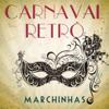 Carnaval Retrô - Marchinhas - Various Artists