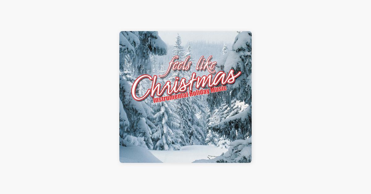 Feels Like Christmas (Instrumental Holiday Music) by Kim Mitzo ...