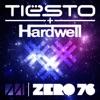 Zero 76 - Single, Tiësto & Hardwell