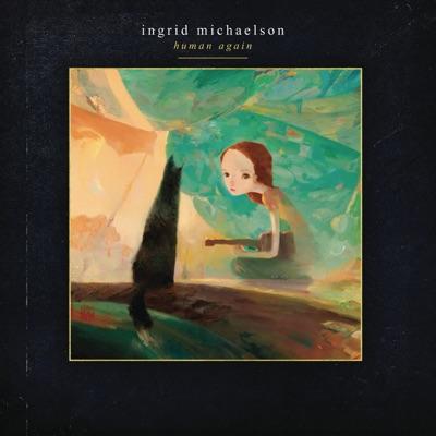 Human Again (Bonus Track Version) - Ingrid Michaelson