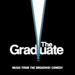 The Graduate (Music from the Broadway Comedy)