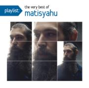 Playlist: The Very Best of Matisyahu - Matisyahu - Matisyahu