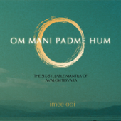 Om Mani Padme Hum Cosmic Imee Ooi - Imee Ooi