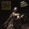 Here Comes Trouble, Bad Company
