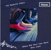 Whose Bed Have Your Boots Been Under - The Nashville Riders