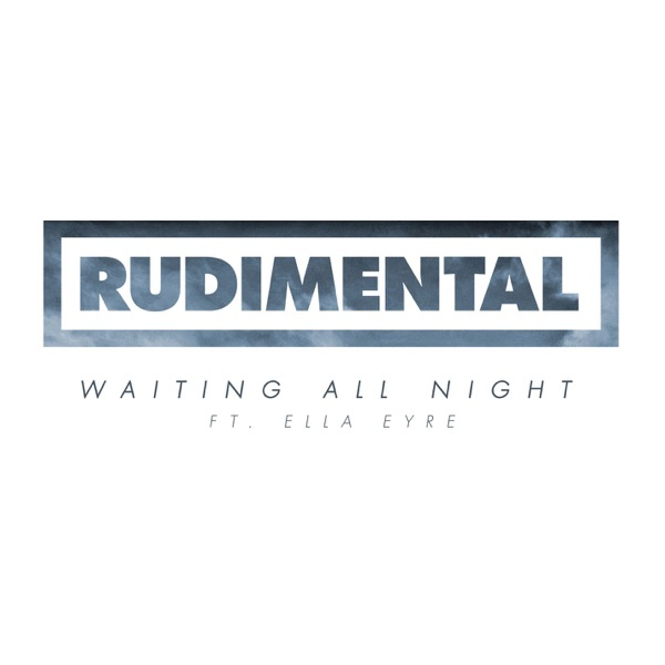 Rudimental and Ella Eyre - Waiting All Night