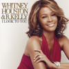 Whitney Houston & R. Kelly - I Look to You artwork