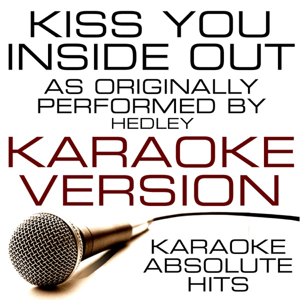 Hedley - Kiss You Inside Out (Clean Version)