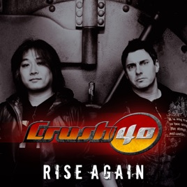 Rise Again - Single by Crush 40 on iTunes