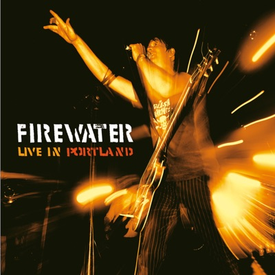 Live in Portland - Firewater