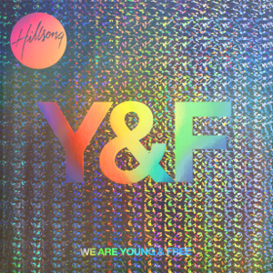 Hillsong Young & Free - We Are Young & Free (Live)