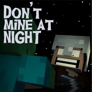 Brad Knauber - Don't Mine At Night - Minecraft Parody