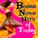 Bossa Nova Hits of Today - Latin Pop Heroes