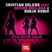 Solo Quiere Bailar (feat. Javier Declara & Borja Rubio) - Single