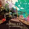 Not Going Home, Faithless