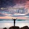 Christian Gospel Choir - 40 MustHave Favorite Hymns I Stand Amazed Album