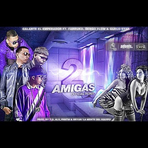 2 Amigas (Remix) [feat. Farruko, Ñengo Flow & Guelo Star] - Single Mp3 Download