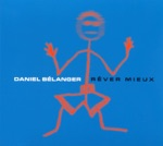 Daniel Bélanger - Intouchable et immortel