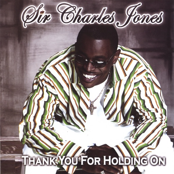 Thank You for Holding On Sir Charles Jones CD cover