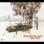 Double Naught Spy Car - Western Violence (With Some Sensuality)