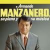 Armando Manzanero, Su Piano y Su Música, Armando Manzanero