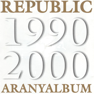Republic - Aranyalbum 1990-2000