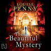 Louise Penny - The Beautiful Mystery: A Chief Inspector Gamache novel (Unabridged) artwork