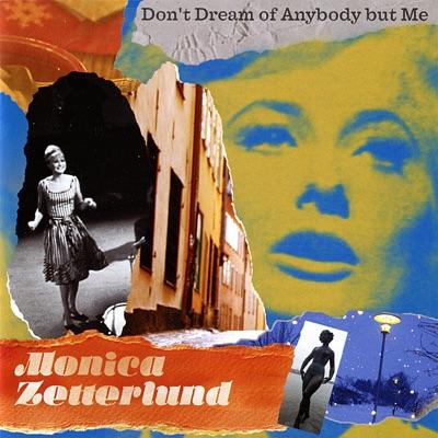 Don't Dream of Anybody but Me - Monica Zetterlund