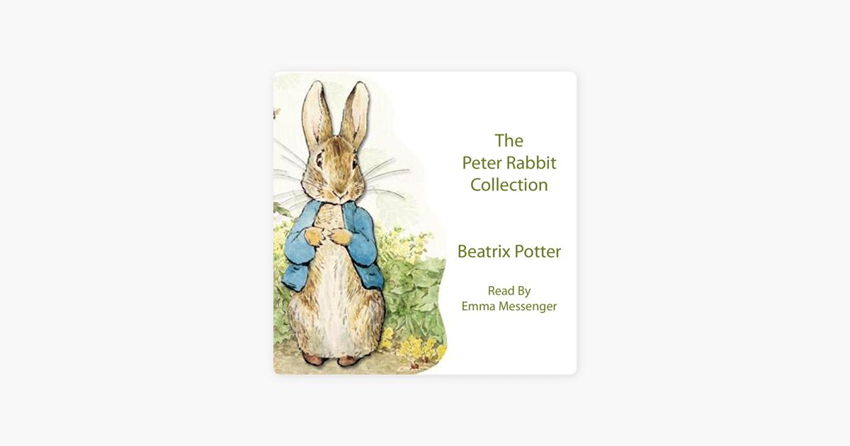 The Peter Rabbit Collection (Unabridged) - Beatrix Potter