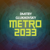 Dmitry Glukhovsky - Metro 2033 (Unabridged)  artwork