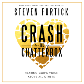 Crash the Chatterbox: Hearing God's Voice Above All Others (Unabridged) audiobook