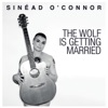 The Wolf Is Getting Married - Single, Sinéad O'Connor