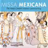 Andrew Lawrence-King & The Harp Consort - Missa Mexicana  artwork