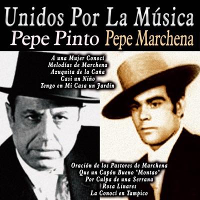 Unidos por la Música: Pepe Pinto & Pepe Marchena - Pepe Marchena