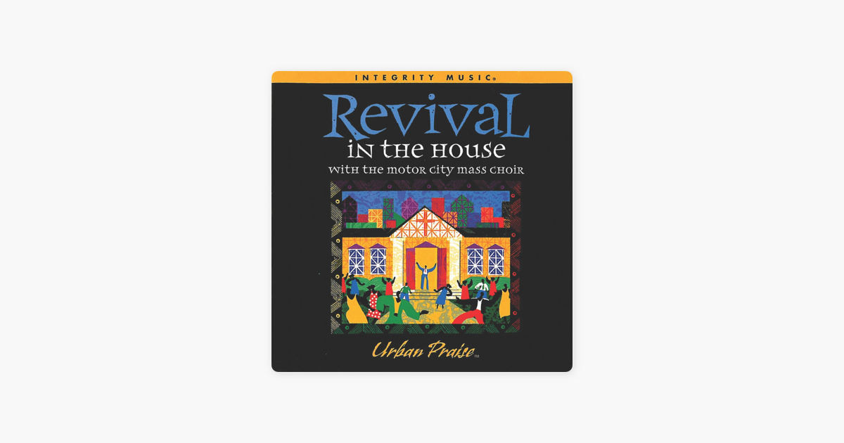 Revival In the House by Fred Hammond & Motor City Mass Choir on Apple Music