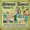 Medieval Dances, Vol. 2 (Dances for Reenactment, Larp and Medieval Markets) - Musica calamus