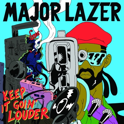 Keep It Goin' Louder (Remixes) - Major Lazer